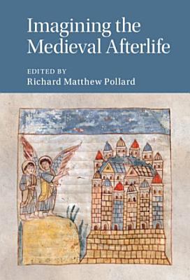 Imagining the Medieval Afterlife