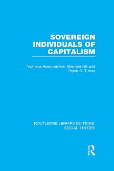 Sovereign Individuals of Capitalism  RLE Social Theory  PDF