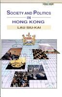 Society and Politics in Hong Kong PDF