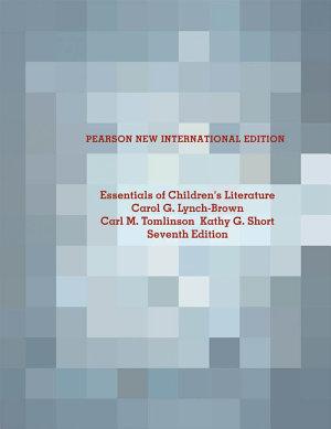 Essentials of Children s Literature  Pearson New International Edition