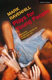 Plays for Young People: Citizenship; Scenes from Family Life; Totally Over You
