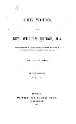 The Works of the Rev  William Bridge