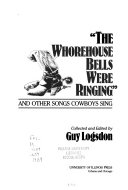 The Whorehouse Bells Were Ringing  and Other Songs Cowboys Sing PDF