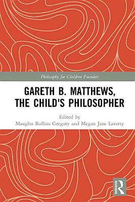 Gareth B  Matthews  The Child s Philosopher