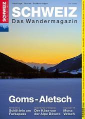 Goms-Aletsch: Wandermagazin SCHWEIZ 12_2014
