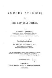 Modern Atheism, Or, The Heavenly Father