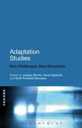 Adaptation Studies: New Challenges, New Directions