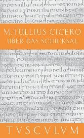 Über das Schicksal / De fato: Lateinisch - Deutsch, Ausgabe 4