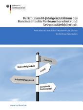 Bericht zum 10-jährigen Jubiläum des Bundesamtes für Verbraucherschutz und Lebensmittelsicherheit: Vom Acker bis zum Teller – 10 Jahre BVL im Dienste des Verbraucherschutzes