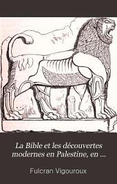 La Bible et les découvertes modernes en Palestine, en Egypte et en Assyrie: Volume3