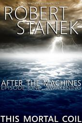After the Machines. Episode One: Awakening