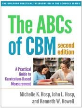 The ABCs of CBM, Second Edition: A Practical Guide to Curriculum-Based Measurement, Edition 2