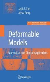 Deformable Models: Biomedical and Clinical Applications