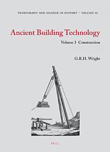 Ancient Building Technology  Volume 3  Construction  2 Vols  PDF