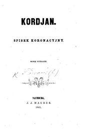 Kordjan: spisek koronacyjny. [In verse.] Nowe wydanie