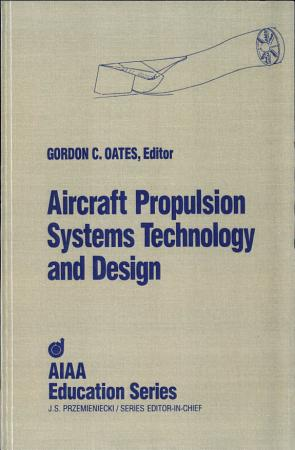 Aircraft Propulsion Systems Technology and Design PDF