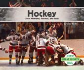 Hockey: Great Moments, Records, and Facts: Great Moments, Records, and Facts
