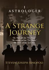 A Strange Journey: I Astrologer