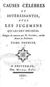 Causes célèbres et interessantes: avec les jugements qui les ont décidées, Volume1