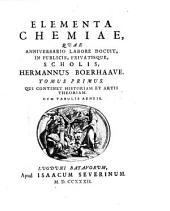 Elementa Chemiae: Qui Continet Historiam Et Artis Theoriam : Cum Tabulis Aeneis, Volume 1