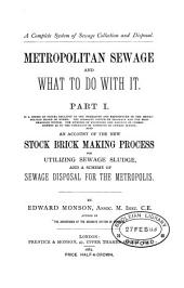 Metropolitan sewage and what to do with it: Part 1