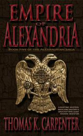 Empire of Alexandria (Alexandria Saga #5)