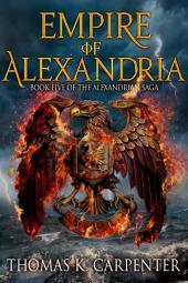 Empire of Alexandria (Alexandria Saga #5)