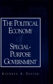 The Political Economy of Special-Purpose Government