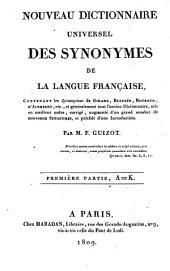 Nouveau dictionnaire universel des synonymes de la langue française: contenant les synonymes de Girard, Beauzée, Roubaud, d'Alembert, etc., et généralement tout l'ancien dictionnaire, mis en meilleur ordre, corrigé, augmenté d'un grand nombre de nouveaux synonymes, et précédé d'une introd. A - K, Volume1