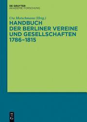 Handbuch der Berliner Vereine und Gesellschaften 1786   1815 PDF