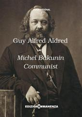 Michel Bakunin communist