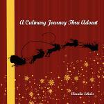 A Culinary Journey Thru Advent