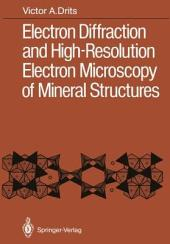 Electron Diffraction and High-Resolution Electron Microscopy of Mineral Structures