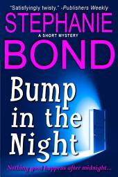 Bump in the Night: a short mystery