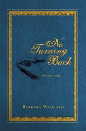 No Turning Back: and Other Stories...