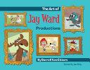 The Art of Jay Ward Productions