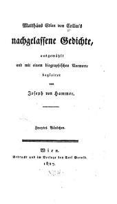 Matthäus Edlen von Collin's Nachgelassene Gedichte, ausgewählt und mit einembiographischen Vortworte begleitet von Joseph von Hammer: Band 2