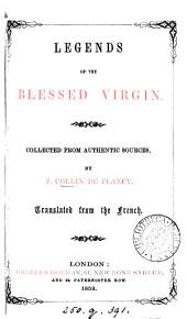 Legends of the blessed Virgin. Transl