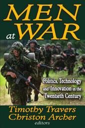 Men at War: Politics, Technology and Innovation in the Twentieth Century