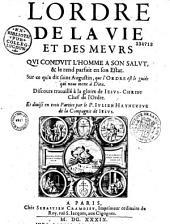 L'Ordre de la vie et des meurs, qui conduit l'homme à son salut, par le P. Julien Hayneufve...