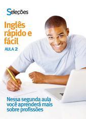 Inglês Rápido e Fácil 2: Nessa segunda aula você aprenderá mais sobre profissões.