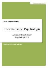 Informatische Psychologie. Abstrakte Psychologie. Psychologie 2.0