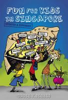 Fun For Kids in Singapore  3rd Edn  PDF