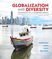 Globalization and Diversity: Geography of a Changing World, Edition 4