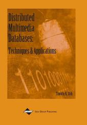 Distributed Multimedia Databases: Techniques and Applications