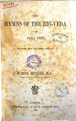 The Hymns of the Rig-veda in the Samhita and the Pada Texts by F. Max Muller Reprint