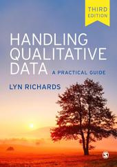 Handling Qualitative Data: A Practical Guide, Edition 3