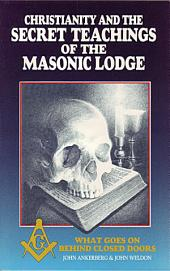 Christianity and the Secret Teachings of the Masonic Lodge