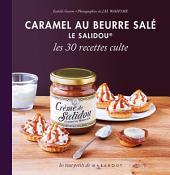 Caramel au beurre salé Le Salidou, les 30 recettes culte