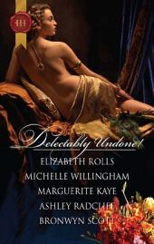 Delectably Undone!: A Scandalous Liaison\Pleasured by the Viking\The Captain's Wicked Wager\The Samurai's Forbidden Touch\Arabian Nights with a Rake